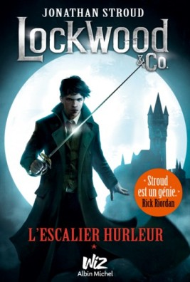 Lockwood & Co tome 1 : L'escalier hurleur