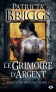 Mercy Thompson tome 5 : Le Grimoire d'argent