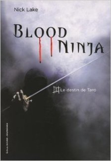 Blood ninja tome 1 : Le destin de Taro