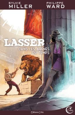 Lasser tome 4 Dans les arènes du temps uchronie science-fiction détective