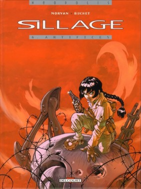 Sillage tome 6 Artifices