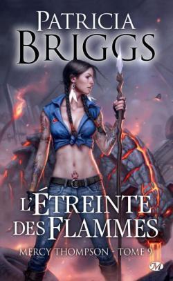 Mercy Thompson tome 9 L'Étreinte des Flammes