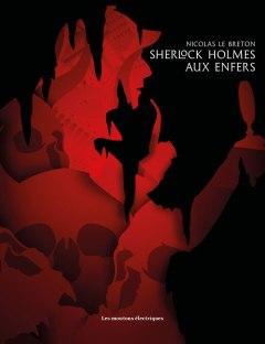 Sherlock Holmes Watson enquête Enfers Lucifer pourvoir renversement manipulation